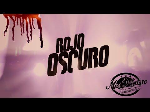 Miss Octubre - Rojo Oscuro (Videoclip oficial)