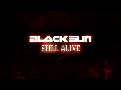 STILL ALIVE by Black Sun (feat. Tony Kakko, Lordi, Noora Louhimo, Netta Laurenne and many more!)