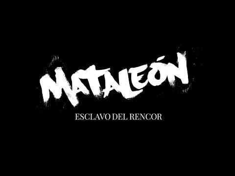 Mataleon - Esclavo del Rencor (Videoclip Oficial)