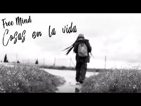 Free mind - Cosas en la vida - Oficial video