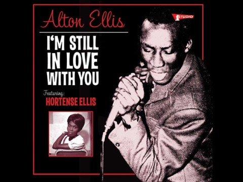 "Alton Ellis ""I'm Still In Love With You Girl"""