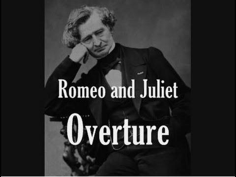 Berlioz - Romeo and Juliet Overture