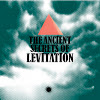 THE ANCIENT SECRETS OF LEVITATION