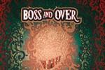 Boss & Over