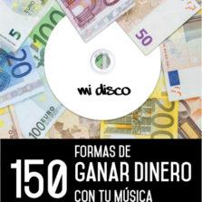 150 formas de ganar dinero con tu música